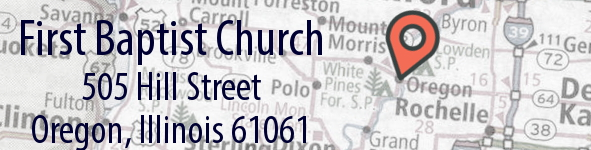 Location - First Baptist Church - 505 Hill Street Oregon, Illinois 61061